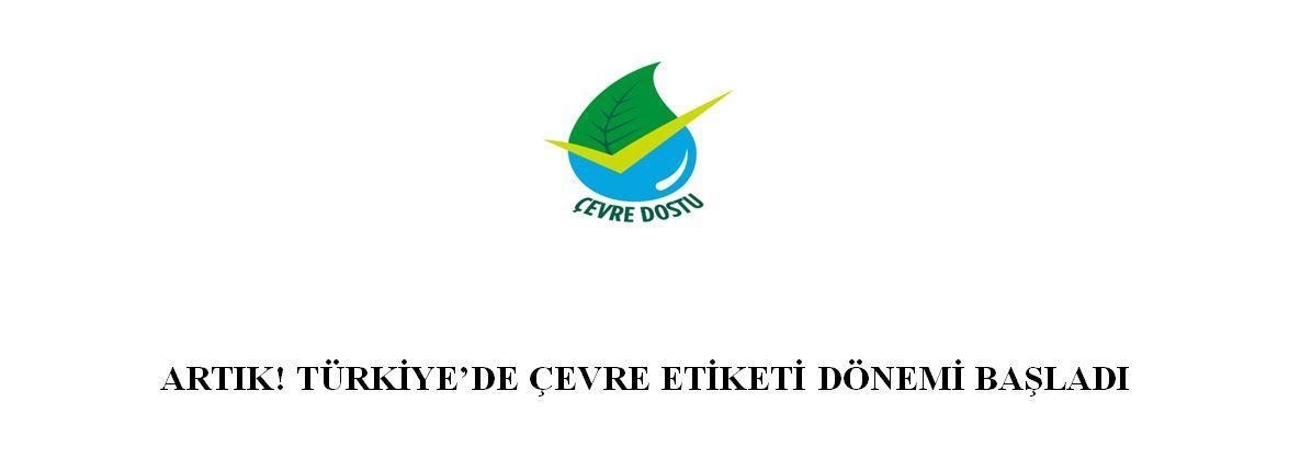 Türkiye'de Çevre Etiketi Dönemi Başladı