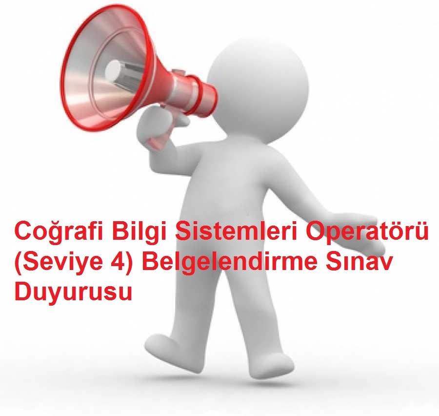 11 Mayıs – 18 Mayıs 2019 tarihlerinde yapılacakCoğrafi Bilgi Sistemleri Operatörü (Seviye 4) Belgelendirme Sınav Duyurusu