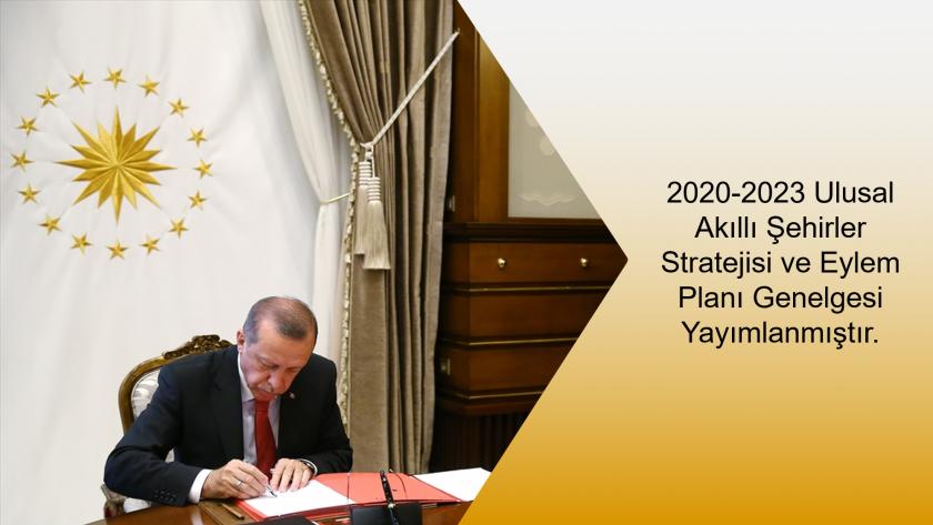 """Ulusal Düzeyde Hazırlanan Türkiye'nin İlk; Dünyada Amerika, Hollanda ve Avustralya'dan Sonra Dördüncü """"Ulusal Akıllı Şehirler Stratejisi ve Eylem Planı"""" 24.12.2019 tarihinde yayımlandı."""