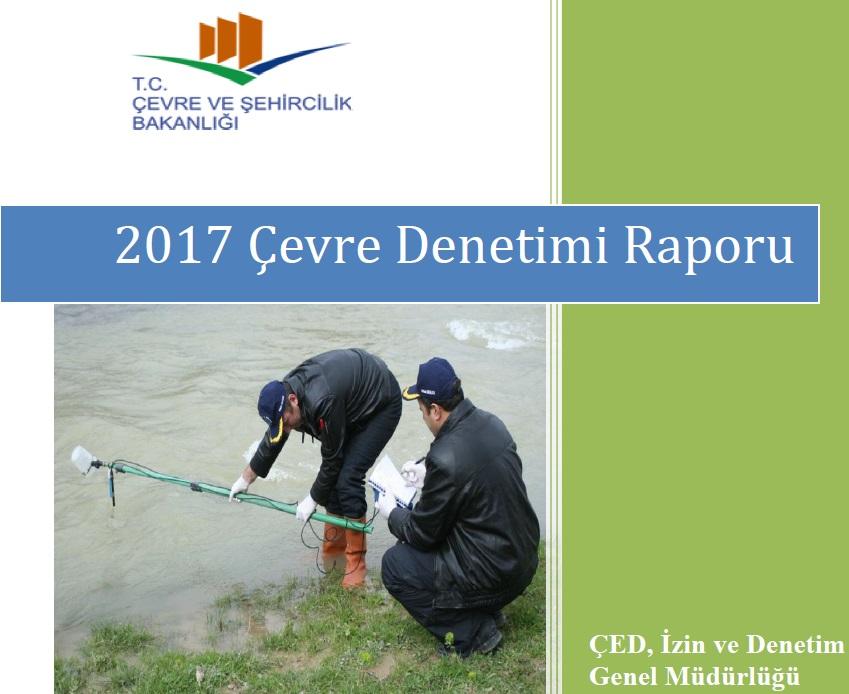2017 Çevre Denetim Raporu Yayınlanmıştır