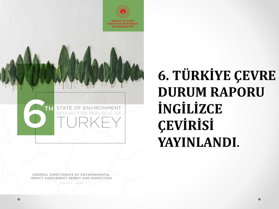 6.Türkiye Çevre Durum Raporu İngilizce çevirisi yayınlanmıştır.