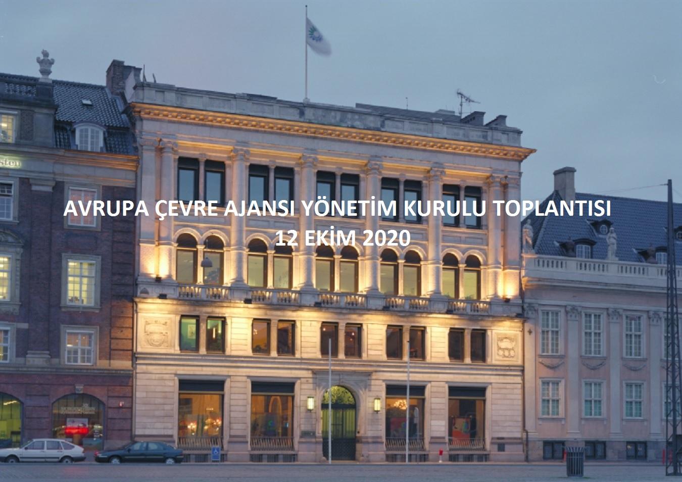 Avrupa Çevre Ajansı (AÇA) 89. Yönetim Kurulu Toplantısı 12 Ekim 2020 tarihinde çevrimiçi olarak gerçekleştirilmiştir.