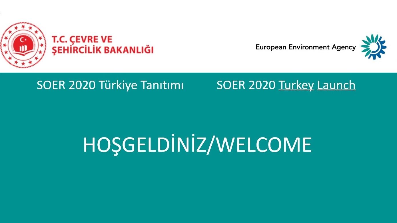 Avrupa Çevre Durum Raporu 2020 (SOER 2020) Çevrimiçi Türkiye Tanıtım Toplantısı  21 Ekim 2020 tarihinde gerçekleştirildi.