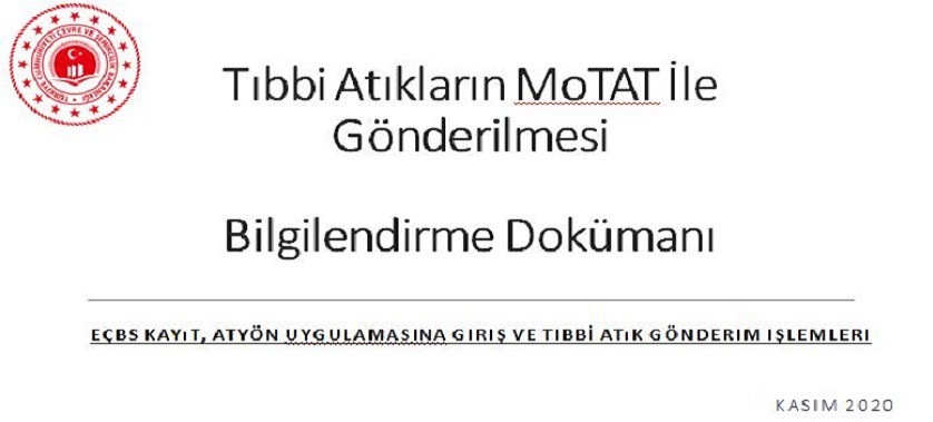 Tıbbi atıkların MoTAT ile taşınmasına ilişkin kullanıcı bilgilendirme dokümanı hazırlanmıştır.