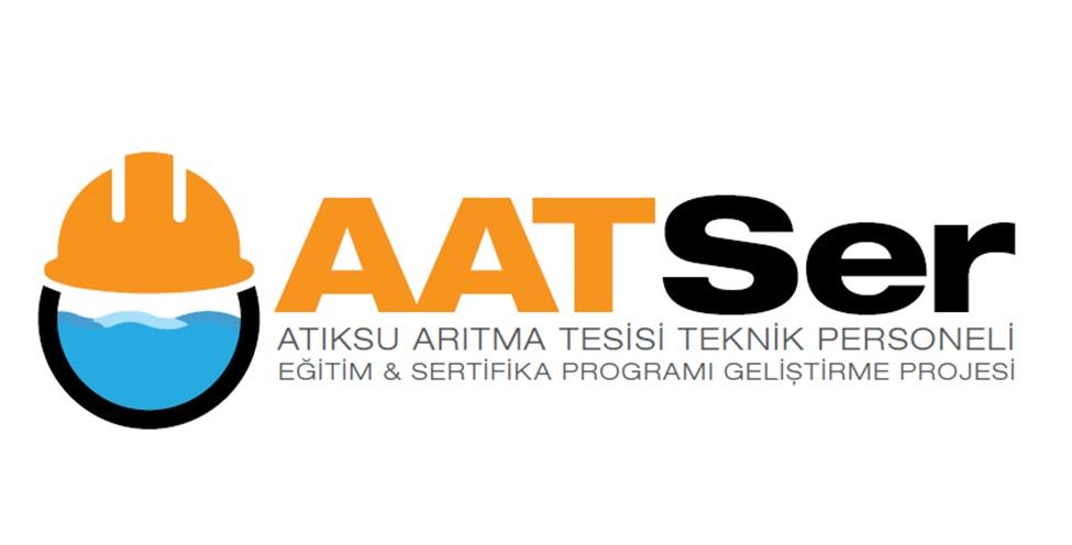 Atıksu Arıtma Tesislerinde Çalışan Teknik Personele İlişkin Eğitim ve Sertifika Programlarının Araştırılması ve Ülkemize Özgü Modelin Geliştirilmesi Projesi (AATSER) Başladı.