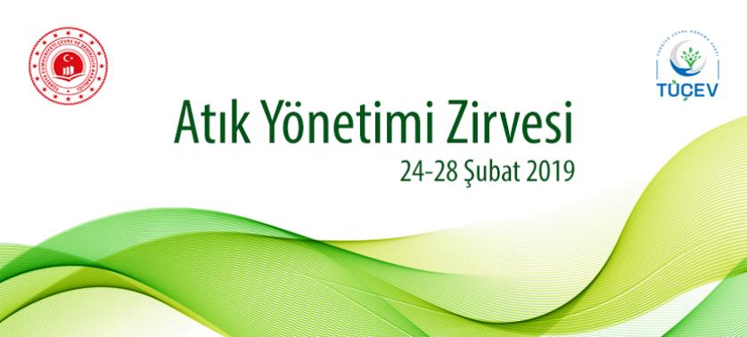 Atık Yönetimi Zirvesi 24-28 Şubat 2019 tarihleri arasında düzenlenecektir