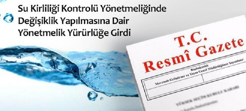 Su Kirliliği Kontrolü Yönetmeliğinde Değişiklik Yapılmasına Dair Yönetmelik Yürürlüğe Girdi.