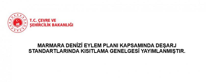 Marmara Denizi Eylem Planı Kapsamında Deşarj Standartlarında Kısıtlama Genelgesi Yayımlanmıştır.