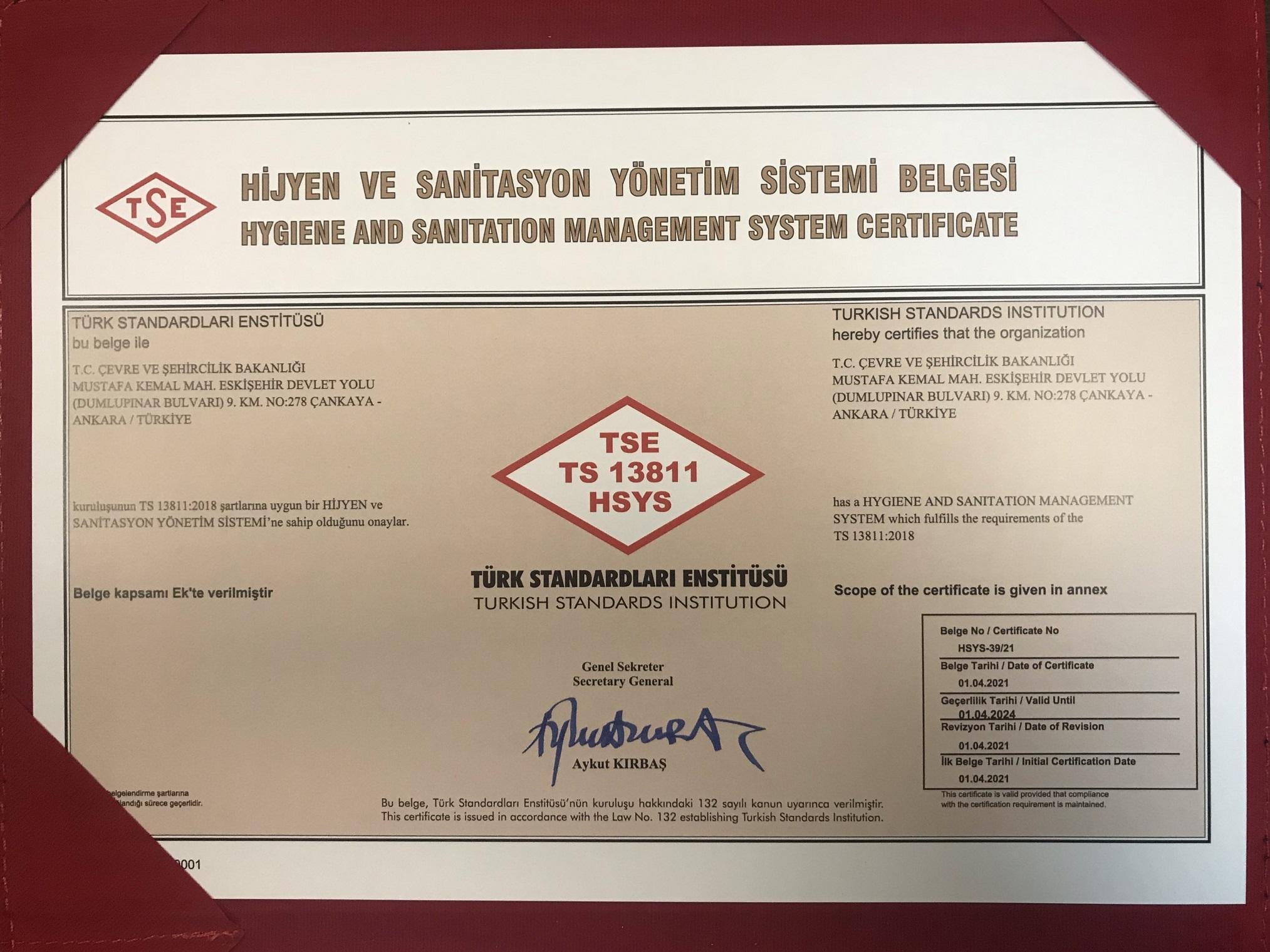Çevre ve Şehircilik Bakanlığımız, TS 13811 Hijyen Ve Sanitasyon Yönetim Sistemi belgesini almaya hak kazanan ilk Bakanlık oldu.