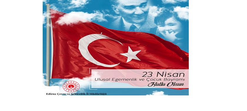 İl Müdürümüz Sayın Engin ÖZTÜRK'ün 23 Nisan Ulusal Egemenlik ve Çocuk Bayramı Kutlama Mesajı