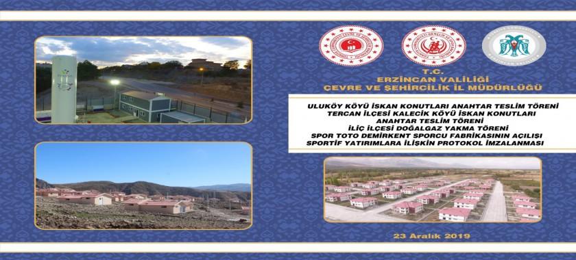 Uluköy Köyü ve Tercan İlçesi Kalecik Köyü İskan Konutları Anahtar Teslim Töreni