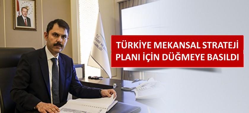 Türkiye Mekansal Strateji Planı İçin Düğmeye Basıldı