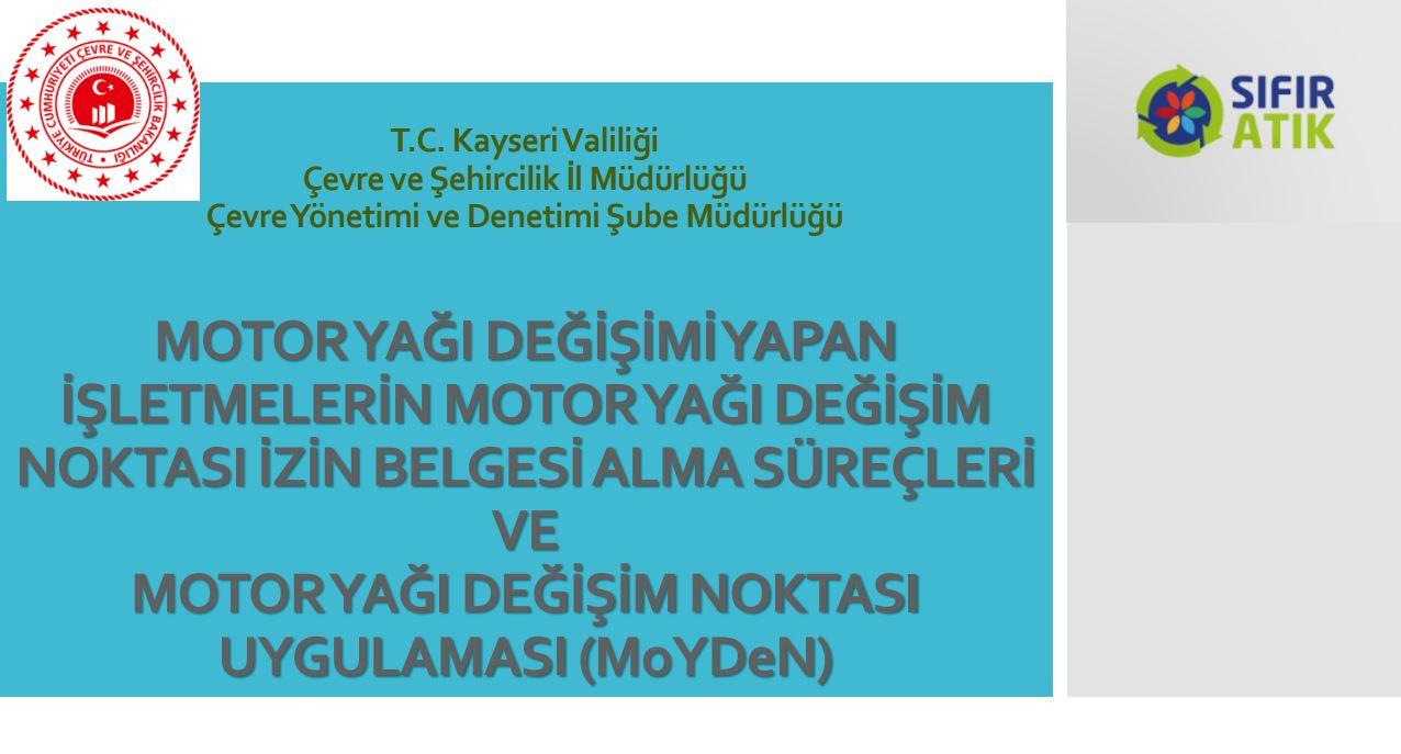 MOTOR YAĞI DEĞİŞİM NOKTASI UYGULAMASI (MoYDeN) ve MOTOR YAĞI DEĞİŞİMİ YAPAN İŞLETMELERİN MOTOR YAĞI…