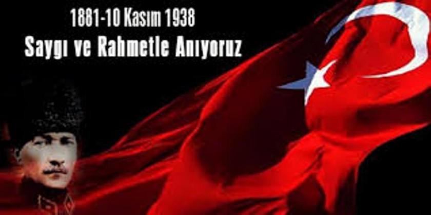 CUMHURİYETİMİZİN KURUCUSU GAZİ MUSTAFA KEMAL ATATÜRK'Ü SAYGI VE RAHMETLE ANIYORUZ...