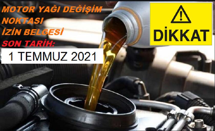 Motor Yağı Değişim Noktası (MOYDEN) İzin Belgesi Alınması  Son Başvuru: 01 Temmuz 2021