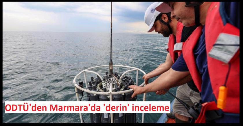 ODTÜ'den Marmara'da 'derin' inceleme