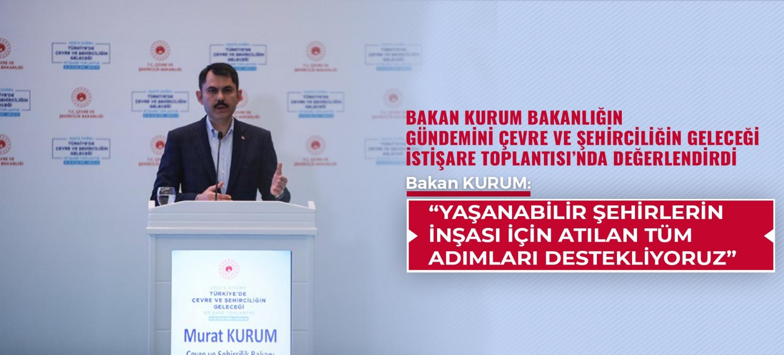 2023'e Doğru Türkiye'de Çevre ve Şehirciliğin Geleceği İstişare Toplantısı Gerçekleştirildi.
