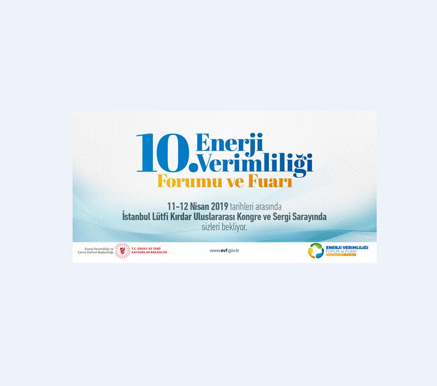 10. ENERJİ VERİMLİLİĞİ FORUMU VE FUARI