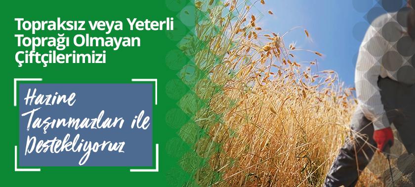 Topraksız veya Yeterli Toprağı Olmayan Çiftçilerimizi Hazine Taşınmazları İle Destekliyoruz.