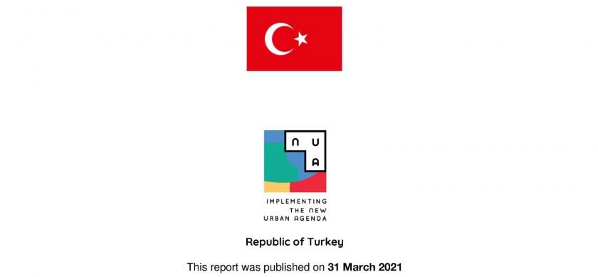 """BM Habitat """"Yeni Kentsel Gündem"""" çerçevesinde """"Türkiye Cumhuriyeti Yeni Kentsel Gündemin Uygulanmasına İlişkin Ulusal Rapor"""" 31 Mart 2021 tarihinde yayınlandı."""