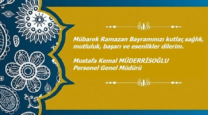 Genel Müdürümüzün Ramazan Bayramı Mesajı