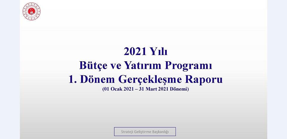 1. Üç Aylık Bütçe Gerçekleşme Raporu (2021)
