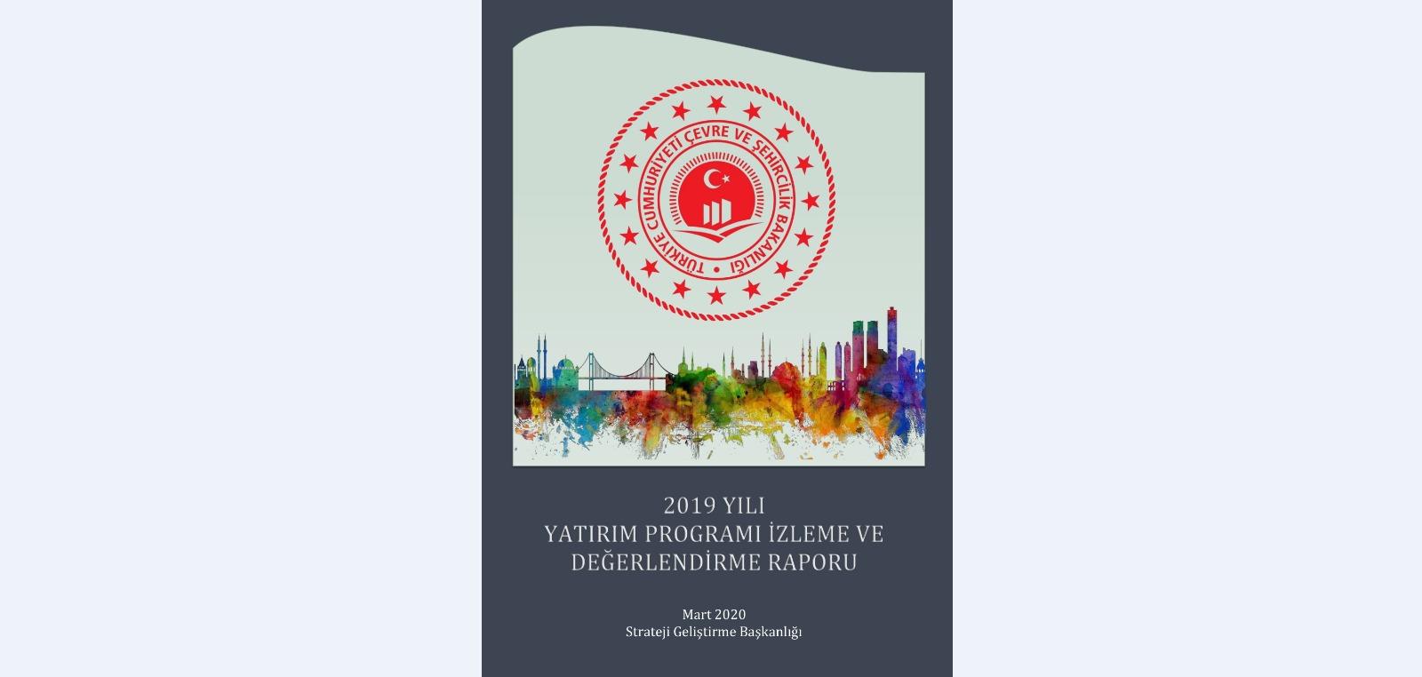 2019 Yılı Yatırım Programı ve Değerlendirme Raporu