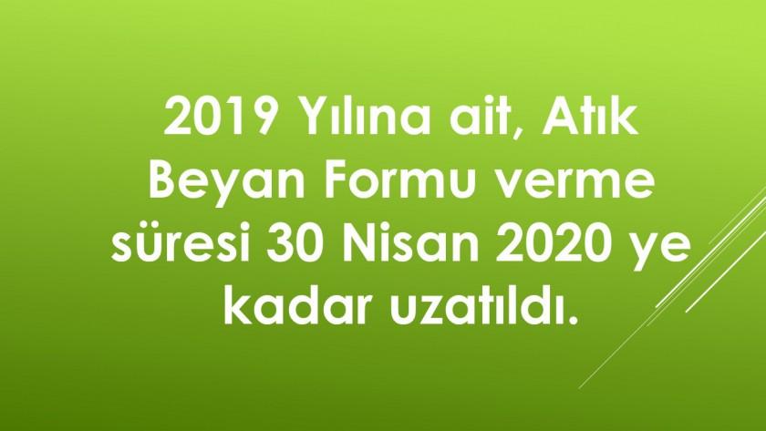 2019 Yılına ait Atık Beyanı verme süresi 30 Nisan 2020 ye kadar uzatıldı
