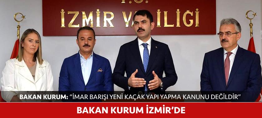 BAKAN KURUM İZMİR'DE