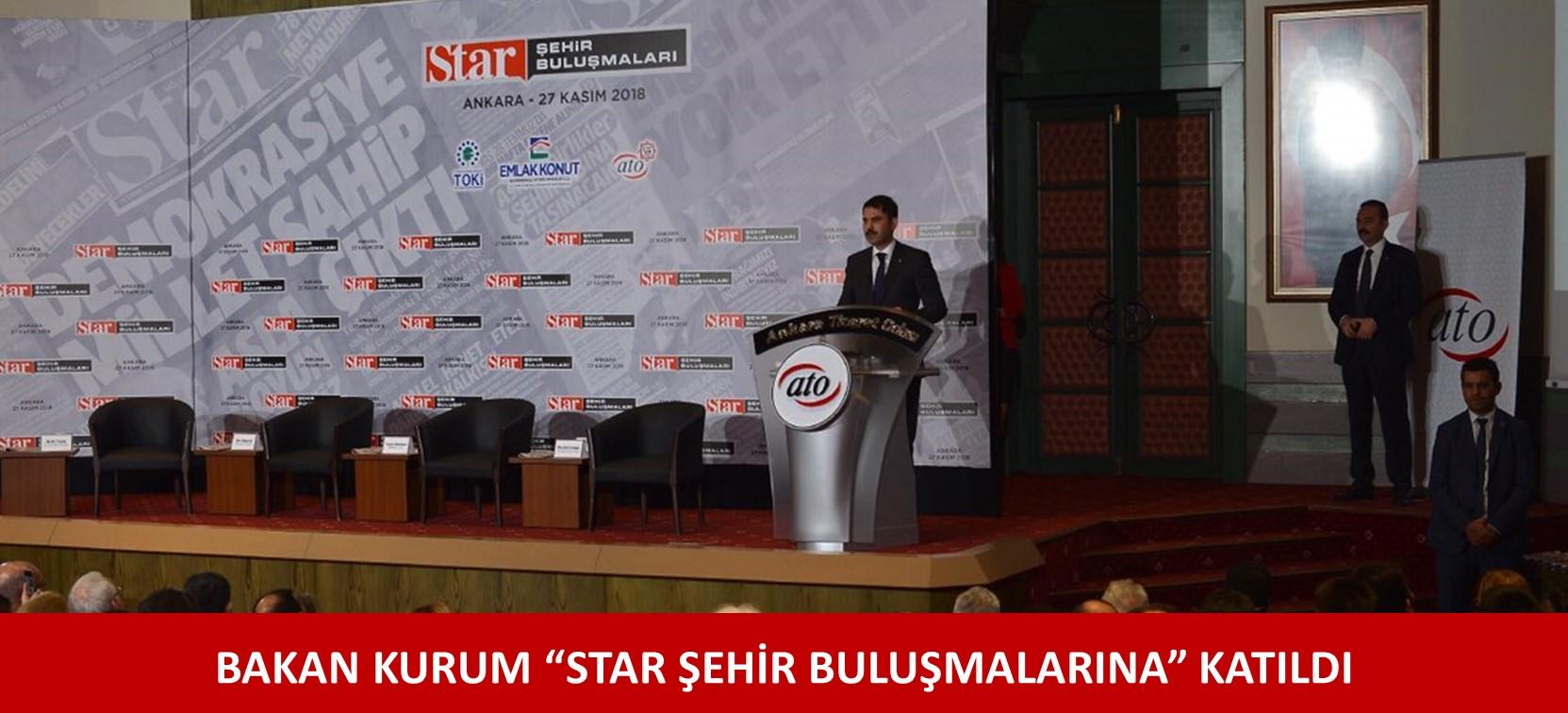 "BAKAN KURUM ""STAR ŞEHİR BULUŞMALARINA"" KATILDI"