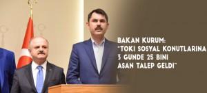 """BAKAN KURUM: """"TOKİ SOSYAL KONUTLARINA 3 GÜNDE 25 BİNİ AŞAN TALEP GELDİ"""""""