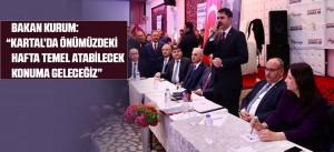 """BAKAN KURUM: """"KARTAL'DA ÖNÜMÜZDEKİ HAFTA TEMEL ATABİLECEK KONUMA GELECEĞİZ"""""""