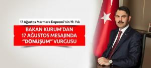 """BAKAN KURUM'DAN 17 AĞUSTOS MESAJINDA """"DÖNÜŞÜM"""" VURGUSU"""