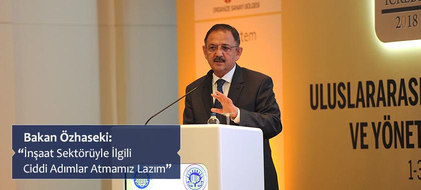 """Bakan Özhaseki: """"İnşaat Sektörüyle İlgili Ciddi Adımlar Atmamız Lazım"""""""