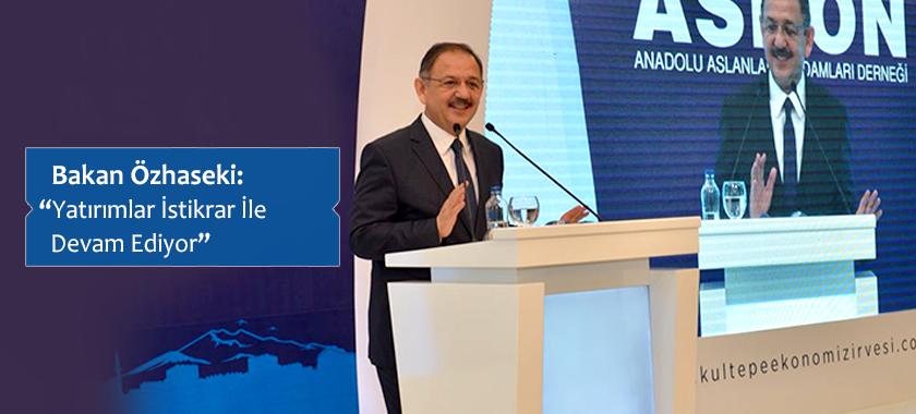 """Bakan Özhaseki: """"Yatırımlar İstikrar İle Devam Ediyor"""""""