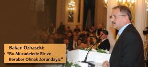 """Bakan Özhaseki: """"Bu Mücadelede Bir ve Beraber Olmak Zorundayız"""""""