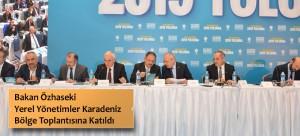 Bakan Özhaseki Yerel Yönetimler Karadeniz Bölge Toplantısına Katıldı