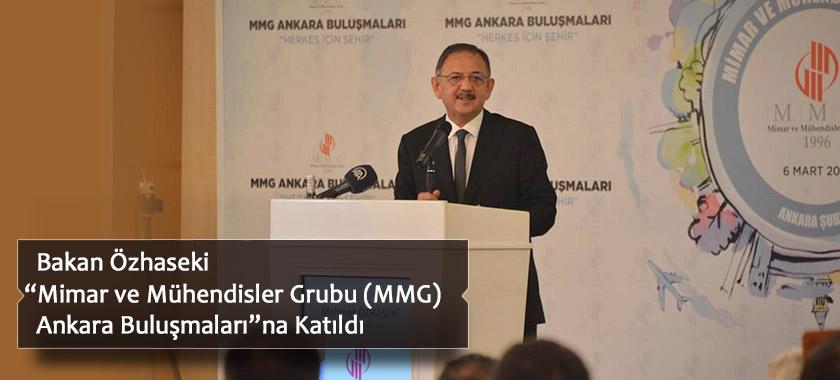 """Bakan Özhaseki  """"Mimar ve Mühendisler Grubu (MMG) Ankara Buluşmaları""""na Katıldı"""