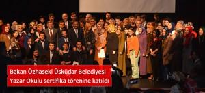 Bakan Özhaseki Üsküdar Belediyesi Yazar Okulu sertifika törenine katıldı
