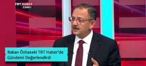 BAKAN ÖZHASEKİ TRT HABER'DE GÜNDEMİ DEĞERLENDİRDİ