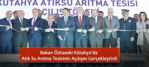 Bakan Özhaseki Kütahya'da Atık Su Arıtma Tesisinin Açılışını Gerçekleştirdi