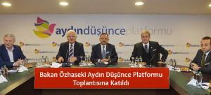 Bakan Özhaseki Aydın Düşünce Platformu Toplantısına Katıldı