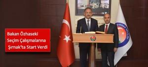 Bakan Özhaseki Seçim Çalışmalarına Şırnak'ta Start Verdi