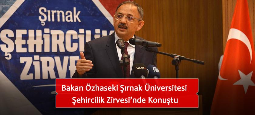 Bakan Özhaseki Şırnak Üniversitesi  Şehircilik Zirvesi'nde Konuştu