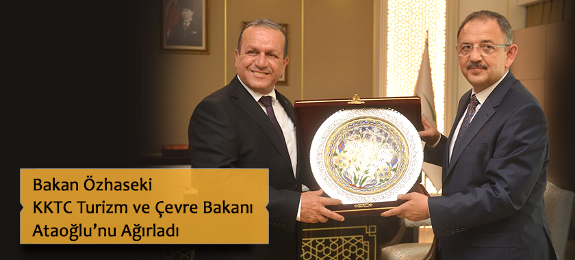Bakan Özhaseki KKTC Turizm Ve Çevre Bakanı Ataoğlu'nu Ağırladı