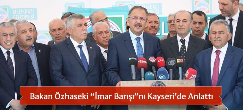 """Bakan Özhaseki """"İmar Barışı""""nı Kayseri'de Anlattı"""