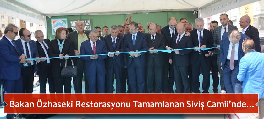 Bakan Özhaseki Restorasyonu Tamamlanan Siviş Camii'nde…