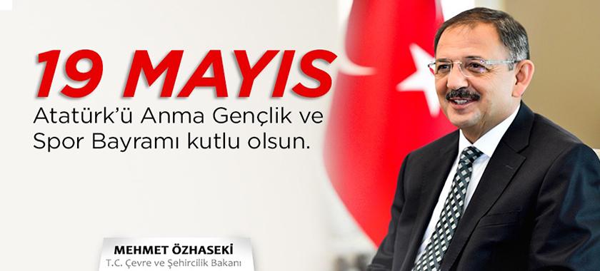 """Bakan Özhaseki'den 19 Mayıs Mesajı: """"19 Mayıs 1919 İşgalcilere Verilen Büyük Bir Cevaptır"""""""