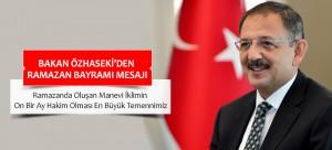 """Bakan Özhaseki'den Ramazan Bayramı Mesajı: """"Ramazanda Oluşan Manevi İklimin On Bir Ay Hakim Olması En Büyük Temennimiz"""""""