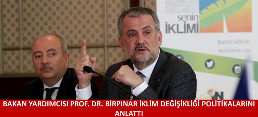 BAKAN YARDIMCISI PROF. DR. BİRPINAR İKLİM DEĞİŞİKLİĞİ POLİTİKALARINI ANLATTI
